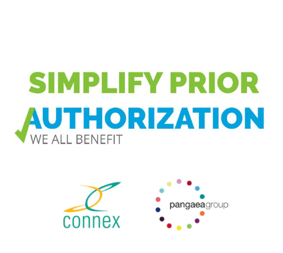 Simplify Prior Authorization: an initiative by Connex Health Consulting and The Pangaea Group